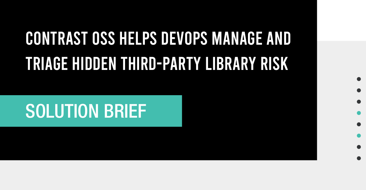 Contrast-OSS-Helps-DevOps-Manage-and-Triage-Hidden-OSS-Library-Risk_Solution Brief_2252021_Final