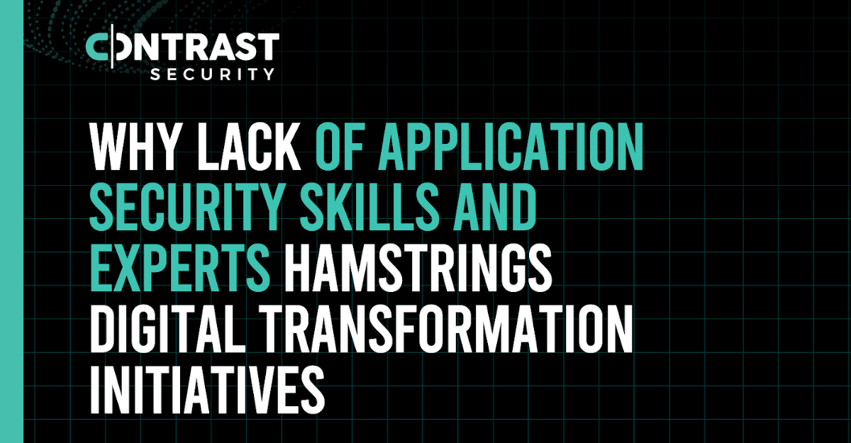 Why-Lack-of-Application-Security-Skills-and-Experts-Hamstring-Digital-Transformation-Initiatives_Whitepaper