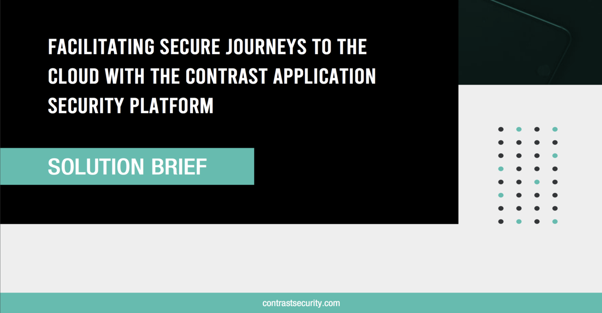 Facilitating Secure Journeys to the Cloud with the Contrast Application Security Platform