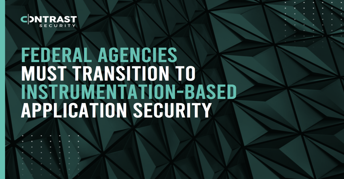 Federal Agencies Must Transition to Instrumentation Based Application Security_Ebook_FINAL