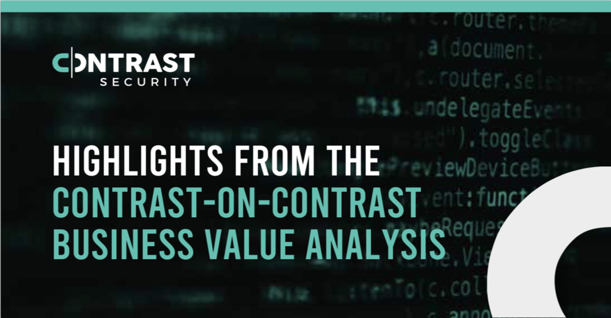 Highlights From the Contrast-On-Contrast Business Value Analysis