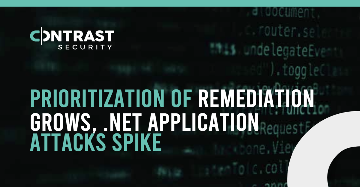 Prioritisation of Remediation Grows, .Net Application Attacks Spike