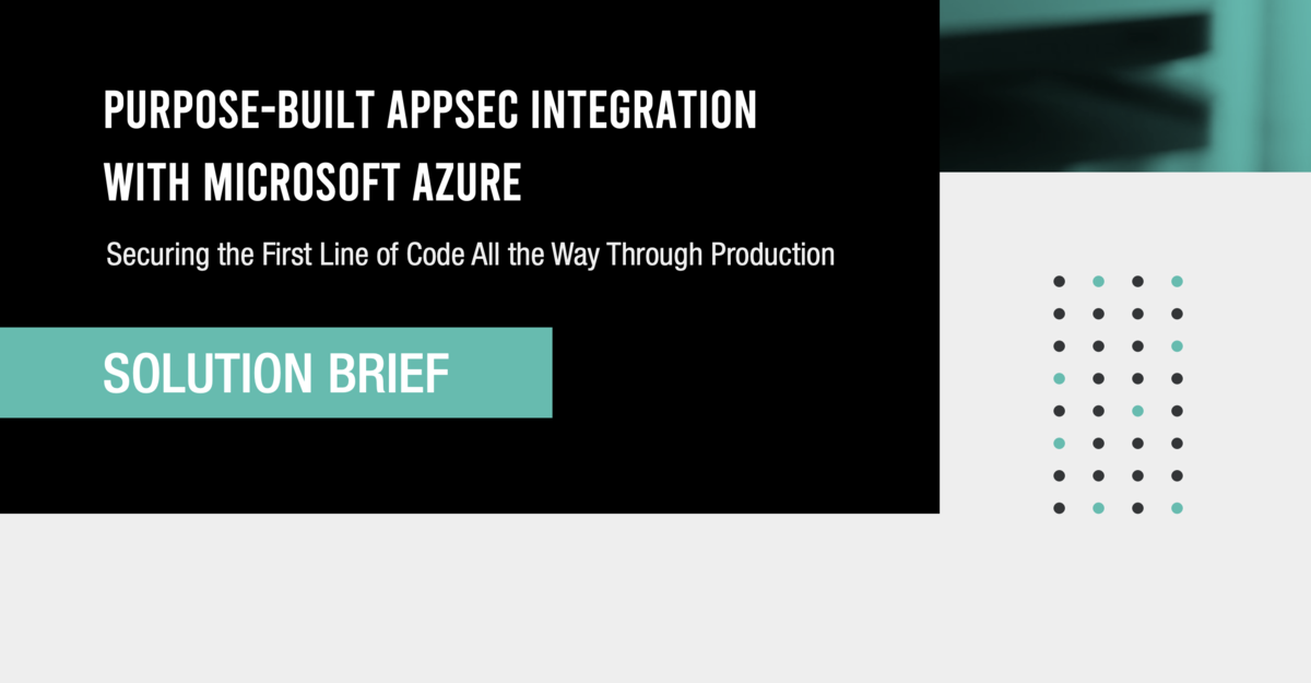 Purpose-Built AppSec Integration with Microsoft Azure