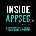 Reexamining Application Security Following the SolarWinds Hack